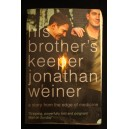 Weiner Jonathan His brother's keeper A Story from the Edge of Medicine