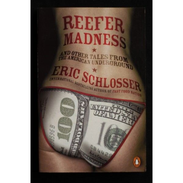 reefer madness eric schlosser Works cited schlosser, eric f ast food nation: the dark side of the all-american meal houghton mifflin, 2001 reefer madness: sex, drugs, and.