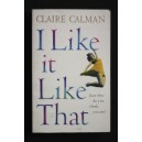 Calman Claire I like it like that